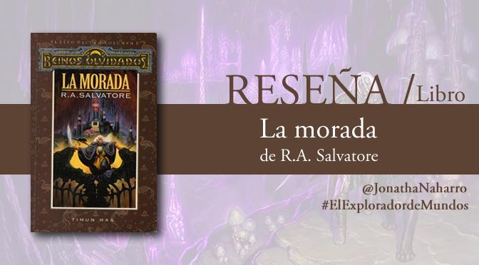 [RESEÑA] La morada (El elfo oscuro #1), de R.A. Salvatore