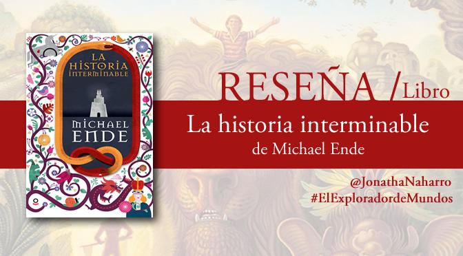 [RESEÑA] La historia interminable, de Michael Ende